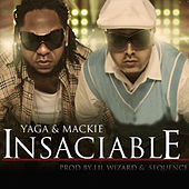 Insaciable by Yaga Y Mackie