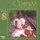 Cumbias Con Acordeón Desde Colombia, Vol. 8 by Various Artists