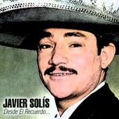 Desde el Recuerdo... by Javier Solis