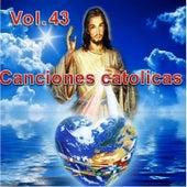 Canciones Catolicas, Vol. 43 by Los Cantantes Catolicos