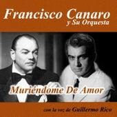 Muriéndome de Amor by Francisco Canaro