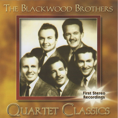 Blackwood Brothers, Quartet Classics by The Blackwood Brothers