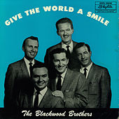 Give the World a Smile by The Blackwood Brothers