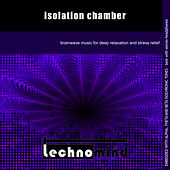 Isolation Chamber by Techno Mind