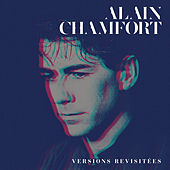 Le meilleur d'Alain Chamfort (versions revisitées) by Alain Chamfort