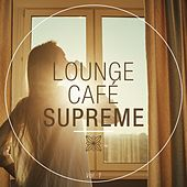 Lounge Café Supreme, Vol. 1 by Various Artists