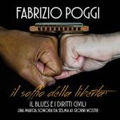 Il soffio della liberta' (Il blues e i diritti civili: una marcia sonora da Selma ai giorni nostri) by Fabrizio Poggi