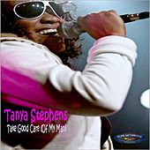 Take Good Care (Of My Man) by Tanya Stephens
