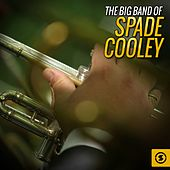 The Big Band of Spade Cooley by Spade Cooley