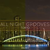 All Night Grooves - Tokyo, Vol. 3 (Selection Of Finest Modern Dance Music) by Various Artists