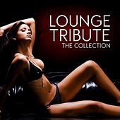 Lounge Tribute (The Collection) by Various Artists