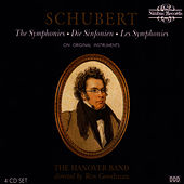 Schubert: The Symphonies - on original instruments by The Hanover Band