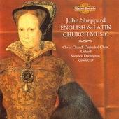 Sheppard: English & Latin Church Music by Oxford Christ Church Cathedral Choir