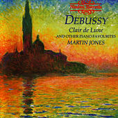 Debussy: 'Clair De Lune' And Other Piano Favourites by Martin Jones