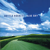 Blue Sky by The Bottle Rockets