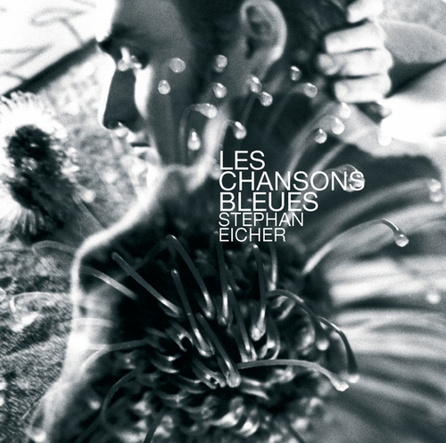 Les Chansons Bleues by Stephan Eicher