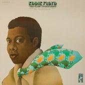 You've Got To Have Eddie by Eddie Floyd