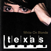 White On Blonde by Texas