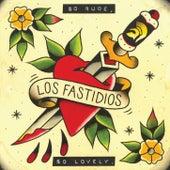 So Rude, So Lovely by Los Fastidios