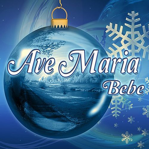 Ave Maria by Bebe