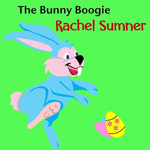 The Bunny Boogie by Rachel Sumner