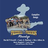 Frizzell & Friends: Roundup – Campfire Songs by Various Artists