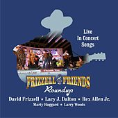 Frizzell & Friends: Roundup – Live in Concert by Various Artists