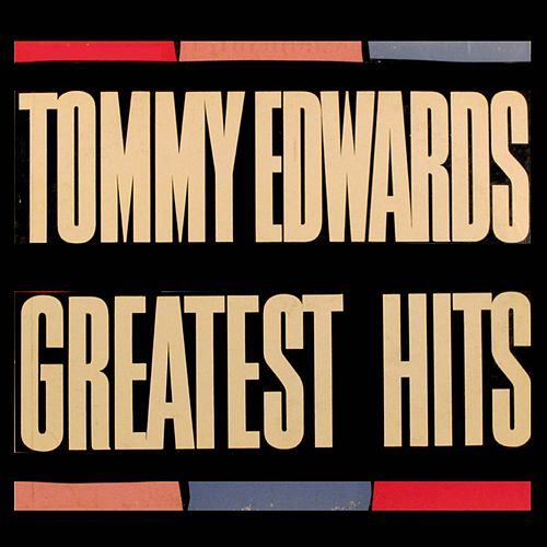 Greatest Hits by Tommy Edwards
