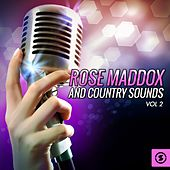 Rose Maddox and Country Sounds, Vol. 2 by Rose Maddox