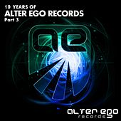 Alter Ego Records: 10 Years, Pt. 3 - EP by Various Artists