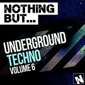 Nothing But... Underground Techno, Vol. 6 - EP by Various Artists