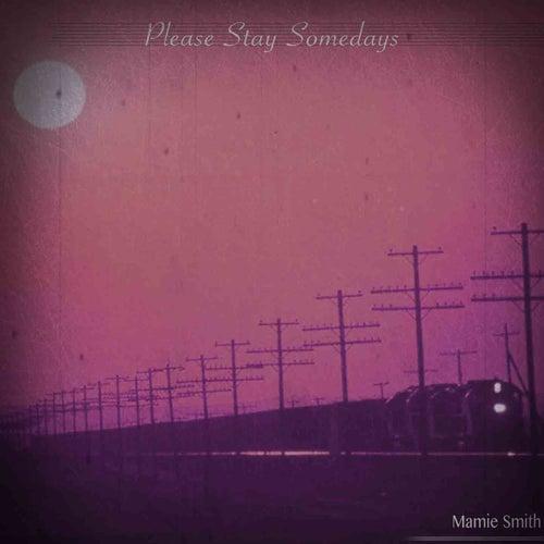 Please Stay Somedays (Remastered) von Mamie Smith
