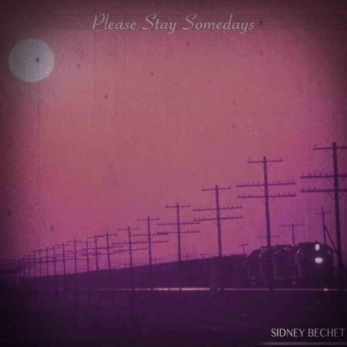Please Stay Somedays (Remastered) von Sidney Bechet