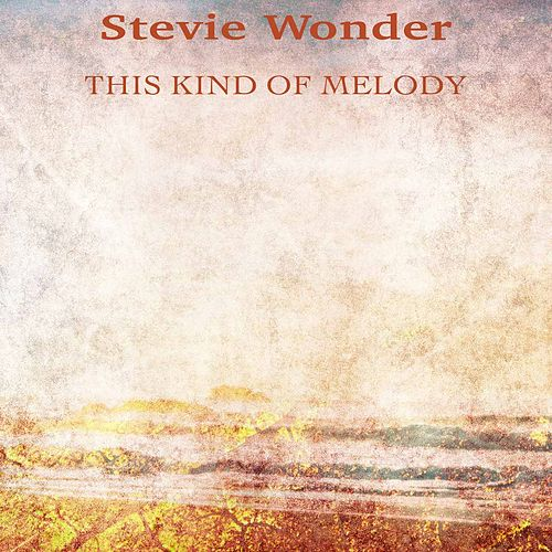 This Kind of Melody (Remastered) von Stevie Wonder