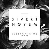 Sleepwalking Man by Sivert Høyem