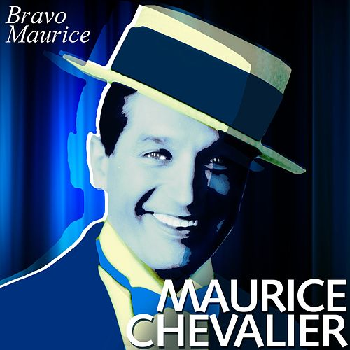 Bravo Maurice by Maurice Chevalier