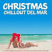 Christmas Chillout Winter Del Mar (Xmas Lounge Cafe Tracks for Easy Listening Lovers Paradise) by Various Artists
