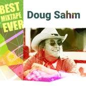 Best Mixtape Ever: Doug Sahm by Doug Sahm