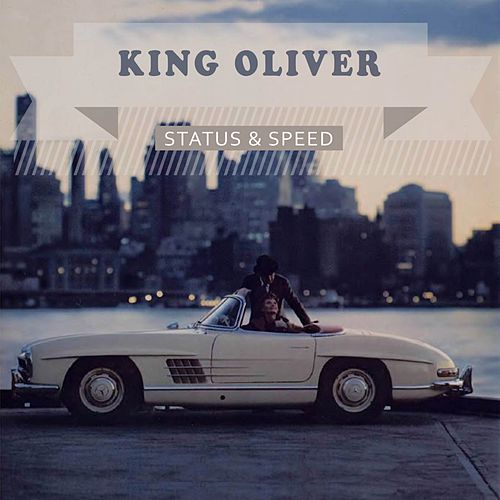 Status & Speed by King Oliver