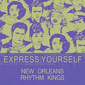 Express Yourself by New Orleans Rhythm Kings