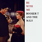 Be With Me von Booker T. & The MGs