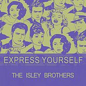 Express Yourself von The Isley Brothers