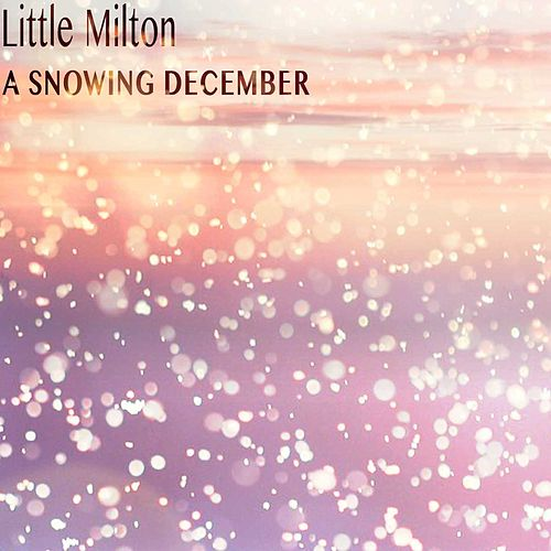 A Snowing December von Little Milton