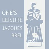 Once Leisure by Jacques Brel