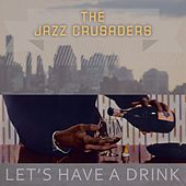 Lets Have A Drink von The Crusaders