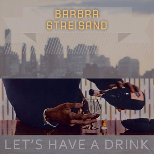 Lets Have A Drink von Barbra Streisand