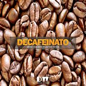 Decafeinato (Selected Music Aroma for Your Best Moments) by Various Artists