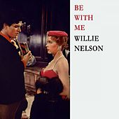 Be With Me von Willie Nelson
