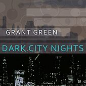 Dark City Nights von Grant Green