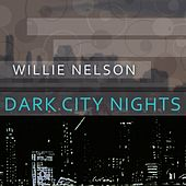 Dark City Nights von Willie Nelson